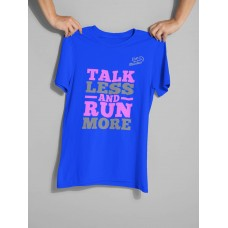 Talk Less Run More - Playera Dama